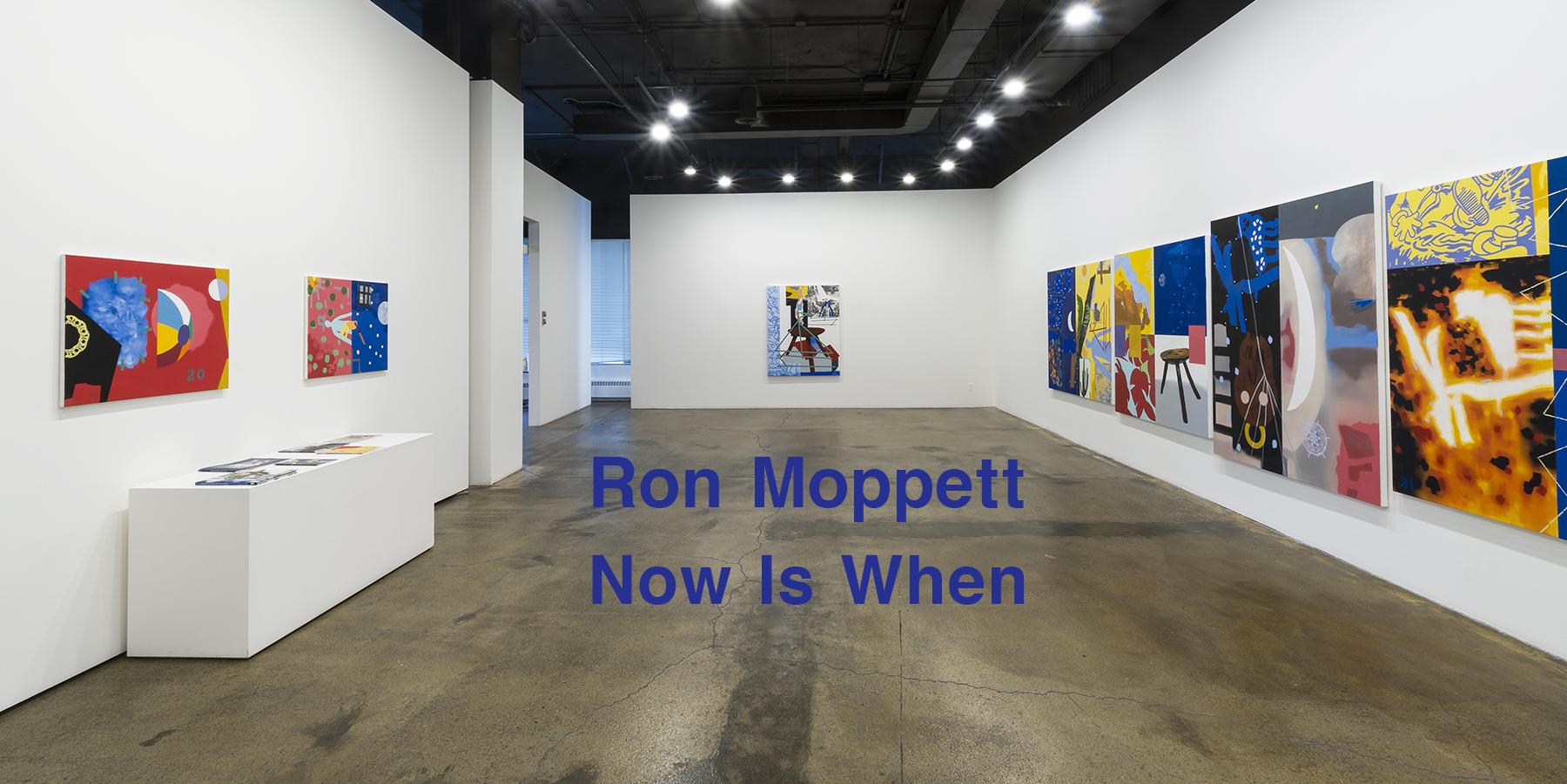 Ron Moppett –  Now Is When – 2021